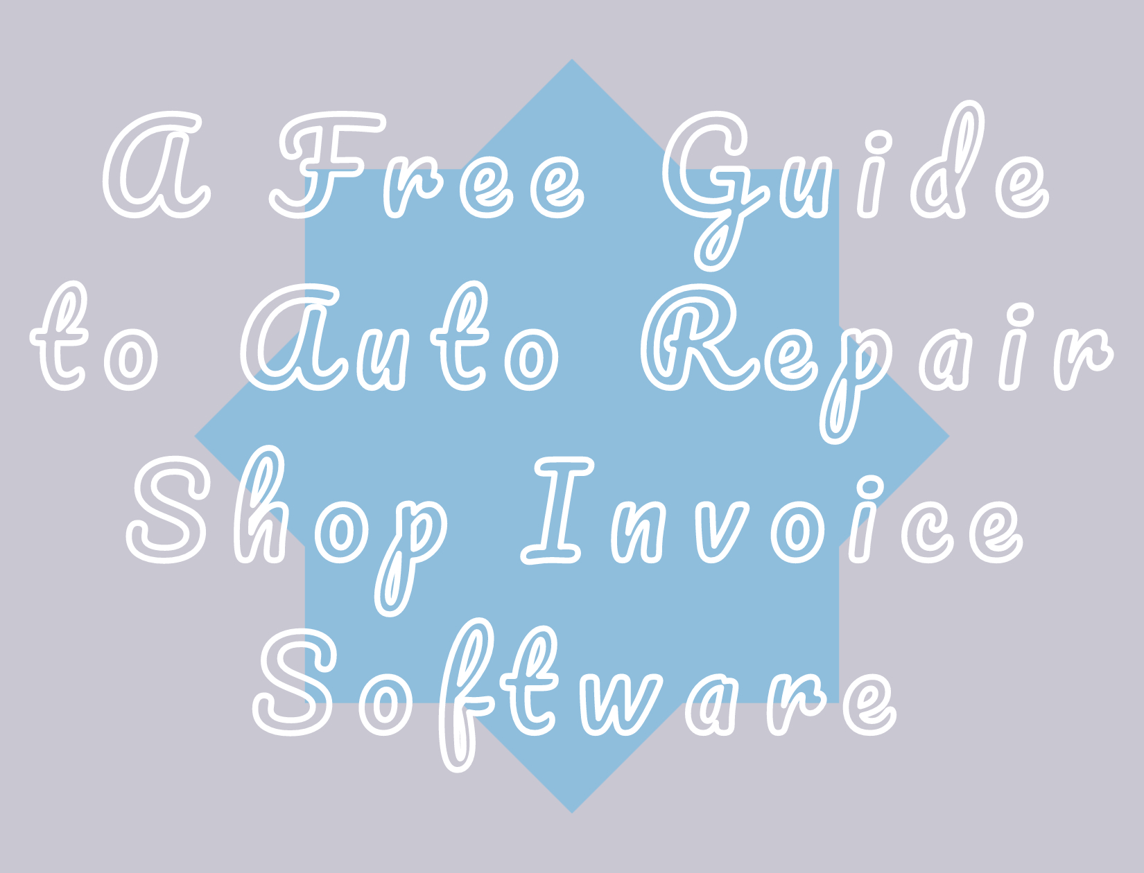 A free guide to Auto Repair Shop Invoice Software