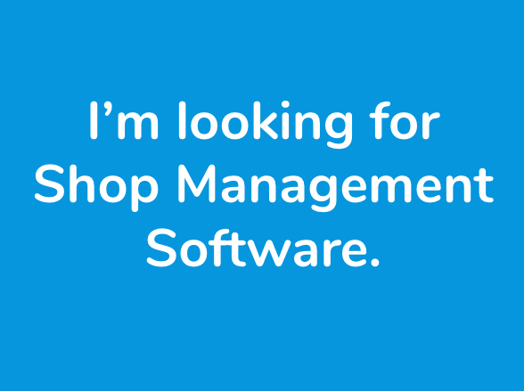 Looking for Shop Management Software